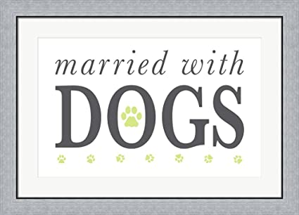 Amazon.com: Married With Dogs by Kimberly Glover Framed Art Print ...