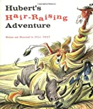 Hubert's Hair-Raising Adventure, Bill Peet, 0395282675