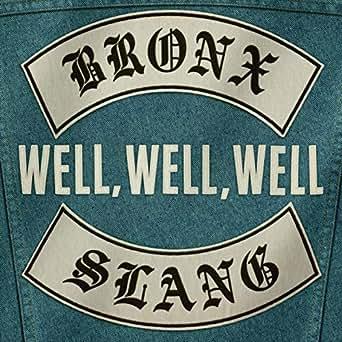 Well Well Well Explicit By Bronx Slang On Amazon Music Amazon Com