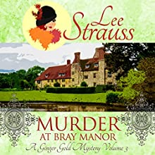 Murder at Bray Manor: A Ginger Gold Mystery Audiobook by Lee Strauss Narrated by Elizabeth Klett