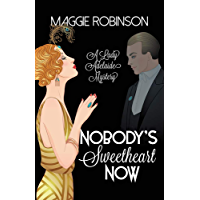 Nobody's Sweetheart Now: The First Lady Adelaide Mystery (Lady Adelaide Mysteries Book 1)