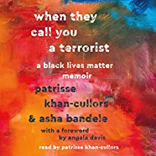 When They Call You a Terrorist: A Black Lives Matter Memoir Audiobook by Patrisse Khan-Cullors, asha bandele Narrated by Patrisse Khan-Cullors