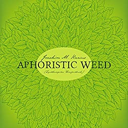 Aphoristic Weed