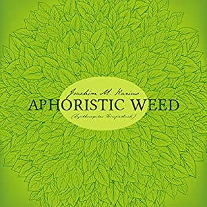 Aphoristic Weed Hörbuch