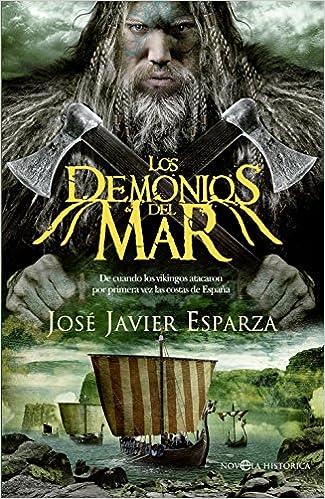Los Demonios Del Mar (Novela histórica): Amazon.es: Esparza Torres, José Javier: Libros