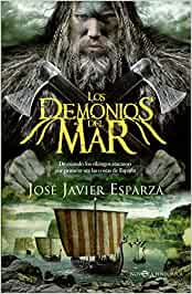 Los Demonios Del Mar (Novela histórica): Amazon.es: Esparza Torres ...