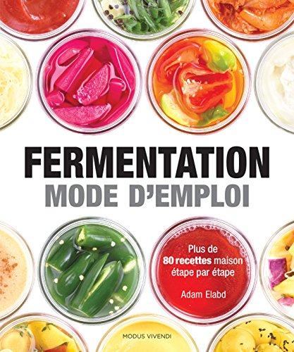 Fermentation: Mode d'emploi