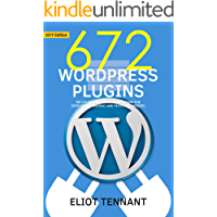 WordPress Plugins: The 672 Best Free WordPress Plugins for Developing Amazing and Profitable Websites