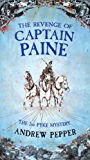 The Revenge Of Captain Paine: From the author of The Last Days of Newgate (A Pyke Mystery series)