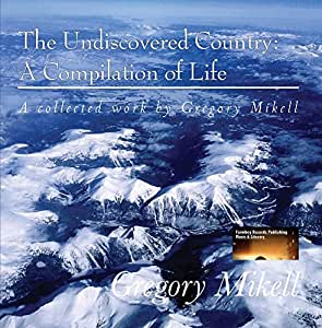 The Undiscovered Country: A Compilation of Life