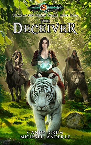 The Deceiver: Age Of Magic - A Kurtherian Gambit Series (Tales of the Feisty Druid Book 4) cover