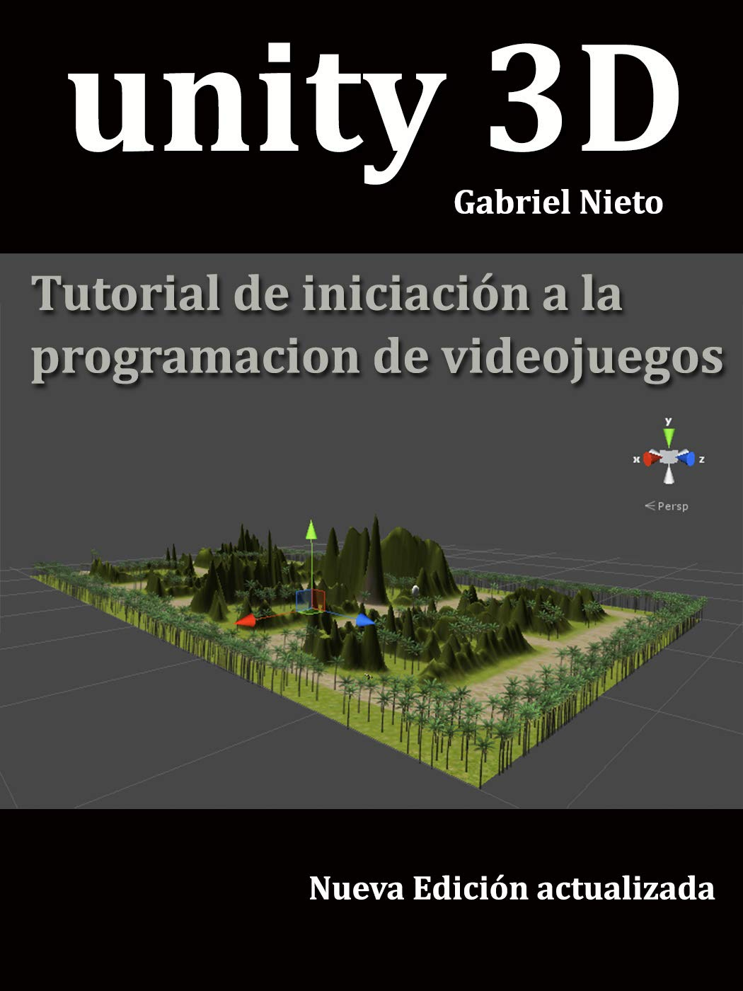 Unity 3d: Tutorial de iniciación a la programación de videojuegos