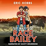 The Magic of Race Bailey | Eric Hobbs