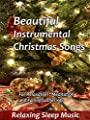 Beautiful Instrumental Christmas Songs for Relaxation,Meditation and Family Gatherings - Relaxing Sleep Music