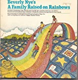 A Family Raised on Rainbows, Beverly Nye, 0553013319