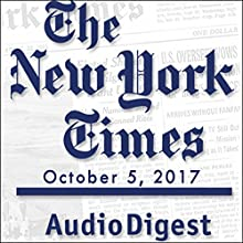 October 05, 2017 Newspaper / Magazine by  The New York Times Narrated by Mark Moran