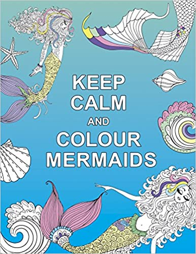 Keep Calm and Colour Mermaids (Huck & Pucker Colouring Books ...