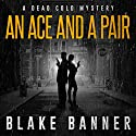 An Ace and a Pair: Dead Cold Mysteries, Book 1 Audiobook by Blake Banner Narrated by Steve Carlson