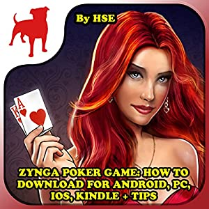 Zynga Poker Game: How to Download for Android, PC, iOS, Kindle + Tips Audiobook