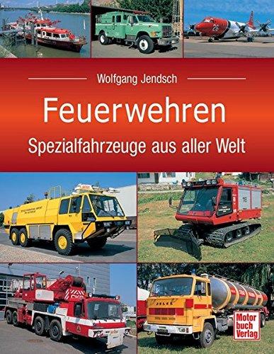 Feuerwehren: Spezialfahrzeuge aus aller Welt