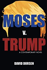 Moses v. Trump: A Contemporary Novel Paperback