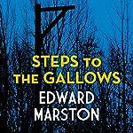 Steps to the Gallows | Edward Marston