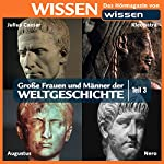 Große Frauen und Männer der Weltgeschichte - Teil 3 | Stephanie Mende,Wolfgang Suttner