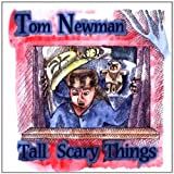 Tall Scary Things by Tom Newman