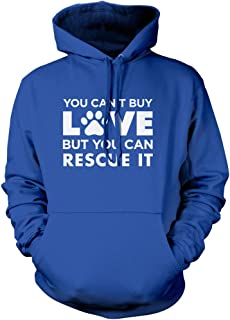 You Can't Buy Love But You Can Rescue It - Unisex Hoodie