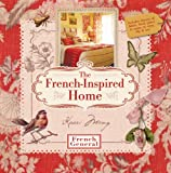 The French-Inspired Home, with French General, Kaari Meng, 1600596770