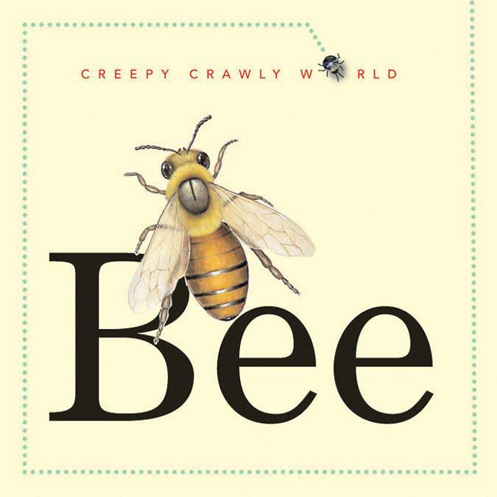 Read Online Bee (Creepy Crawly World) PDF