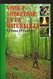 img - for Vivir Y Sobrevivir En LA Naturaleza/to Live and Survive in the Natural World (Spanish Edition) book / textbook / text book