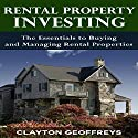 Rental Property Investing: The Essentials to Buying and Managing Rental Properties: Financial Independence Books Audiobook by Clayton Geoffreys Narrated by Jack Chekijian