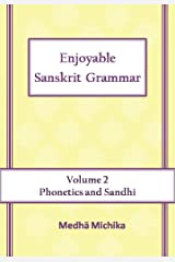 Enjoyable Sanskrit Grammar Volume 2 Phonetics & Sandhi Kindle Edition