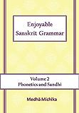 Enjoyable Sanskrit Grammar Volume 2 Phonetics & Sandhi