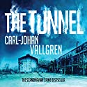 The Tunnel: Danny Katz Thriller, Book 2 Audiobook by Carl-Johan Vallgren, Rachel Willson-Broyles - translator Narrated by Peter Noble