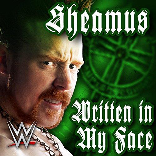 Written in My Face (Sheamus)