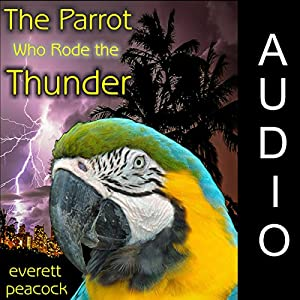 The Parrot Who Rode the Thunder Audiobook