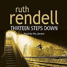 Thirteen Steps Down   Livre audio Auteur(s) : Ruth Rendell Narrateur(s) : Ric Jerrom