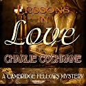 Lessons in Love: A Cambridge Fellows Mysteries, Book 1 Audiobook by Charlie Cochrane Narrated by Phil Mayes