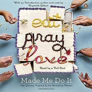 Eat Pray Love Made Me Do It | Livre audio