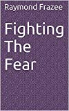 Fighting The Fear