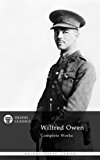 Delphi Complete Poems and Letters of Wilfred Owen (Illustrated) (Delphi Poets Series Book 15) (English Edition)