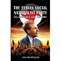 The Syrian Social Nationalist Party: Its Ideology and History
