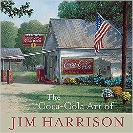 ''ONLINE'' The Coca-Cola Art Of Jim Harrison. favorite estaran Romero Contact Office