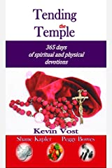 Tending the Temple: 365 days of spiritual and physical devotions Kindle Edition