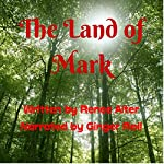 The Land of Mark | Renee Alter