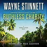 Ruthless Charity: A Charity Styles Novel: Caribbean Thriller Series, Book 2 | Wayne Stinnett