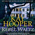 Rebel Waltz Audiobook by Kay Hooper Narrated by Lyssa Browne