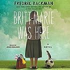 Britt-Marie Was Here: A Novel Audiobook by Fredrik Backman Narrated by Joan Walker
